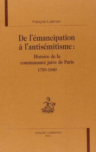 9782745314086: De l'�mancipation � l'antis�mitisme : histoire de la communaut� juive � Paris
