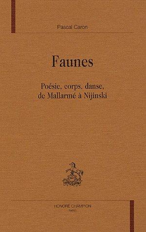 9782745314291: Faunes : Poésie, corps, danse, de Mallarmé à Nijinski (Romantisme et modernités)