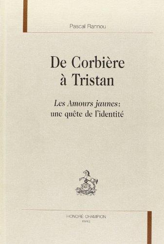 9782745314826: De Corbière à Tristan : les amours jaunes, une quête de l'identité