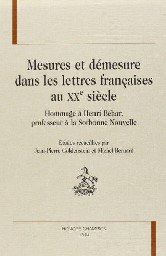 Mesures et Demesure Dans Les Lettres Francaises Au XXe Siecle: Jean -Pierre Goldenstein et Michel ...