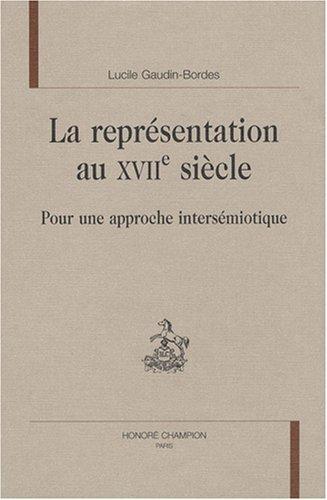 La représentation au XVIIe siècle : Pour une approche intersémiotique [Oct 30,...