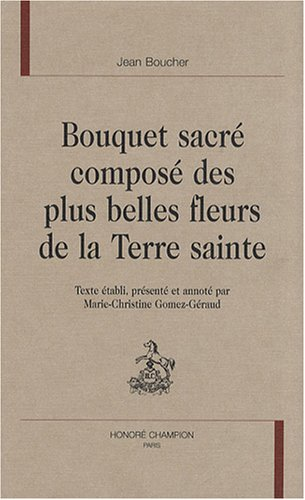 Bouquet sacré composé des plus belles fleurs: Jean Boucher