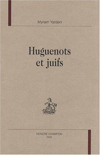 Huguenots et juifs: YARDENI ( Myriam )