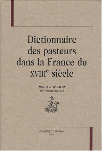 DICTIONNAIRE DES PASTEURS DANS LA FRANCE DU XVIIIe SIECLE.: KRUMENACKER ( Yves ) [ sous la ...