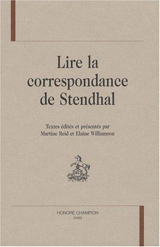LIRE LA CORRESPONDANCE DE STENDHAL: REID WILLIAMSON