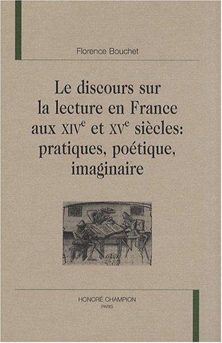 9782745317254: Le discours sur la lecture en France aux XIVe et XVe si�cles : pratiques, po�tique, imaginaire