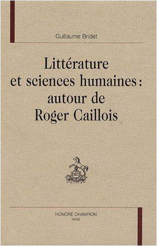 Littérature et sciences humaines : autour de Roger Caillois [Aug 26, 2008] Bridet, Guillaume
