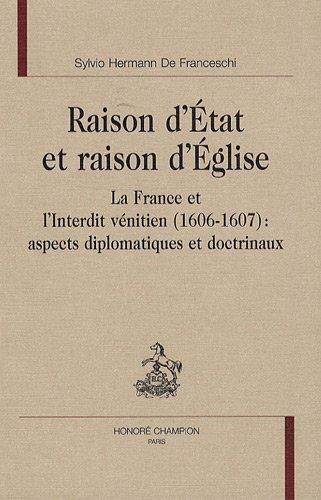 9782745318206: Raison d'Etat et raison d'Eglise : La France et l'interdit v�nitien (1606-1607) : aspects diplomatiques et doctrinaux