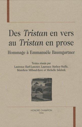 9782745318466: Des Tristan en vers au Tristan en prose : Hommage à Emmanuèle Baumgartner