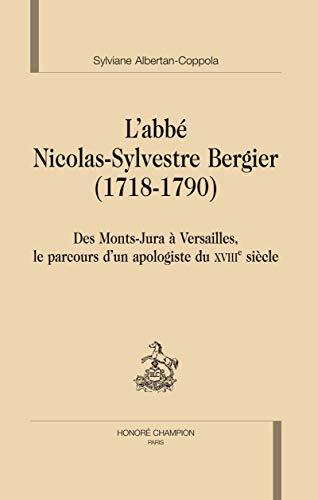 9782745318534: L'abbé Nicolas-Sylvestre Bergier (1718-1790) : Des Monts-Jura à Versailles, le parcours d'un apologiste du XVIIIe siècle