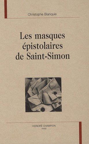 Les masques épistolaires de Saint-Simon: BLANQUIE ( Christophe )