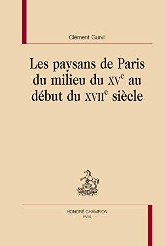 9782745319425: Les paysans de Paris du milieu du XVe au début du XVIIe siècle