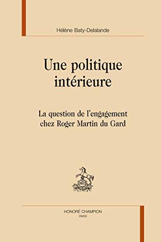 9782745320407: Une politique int�rieure : La question de l'engagement chez Roger Martin du Gard