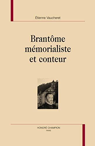 Brantôme - mémorialiste et conteur - Vaucheret, Etienne