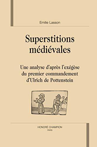 9782745320841: Superstitions m�di�vales : une analyse d'apr�s l'ex�g�se du premier commandement d'Ulrich Pottenstein