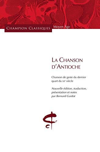 La Chanson d'Antioche (French Edition): Guidot Bernard