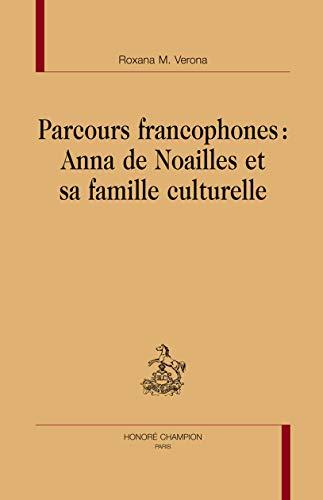9782745321589: Parcours francophones, Anna de Noailles et sa famille culturelle (French Edition)