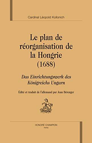 9782745321725: Le plan de réorganisation de la Hongrie (1689). Das einrichtungswerk des konigreichs ungarn