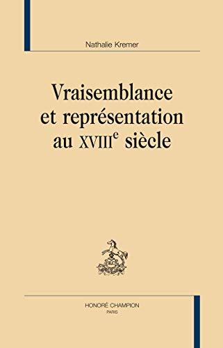 9782745321886: Vraisemblance et représentations au XVIIIe siècle