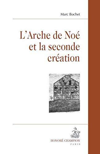 9782745321961: L'arche de Noe et la seconde creation (French Edition)
