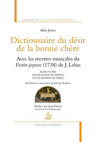 Dictionnaire du desir de la bonne chere (French Edition): Jones Alan