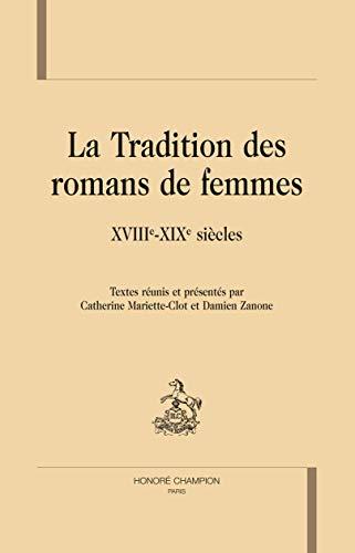 9782745322876: la tradition des romans de femmes ; XVIII-XIX siècles
