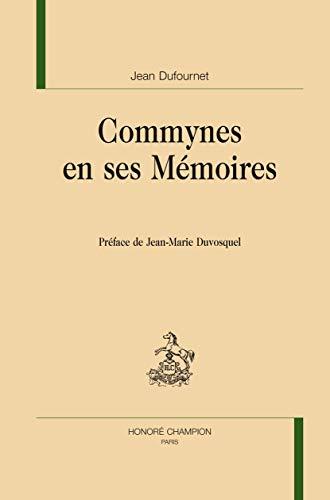 COMMYNES EN SES MEMOIRES -------- [ Préface de Jean-Marie Duvosquel Avec une bibliographie g...