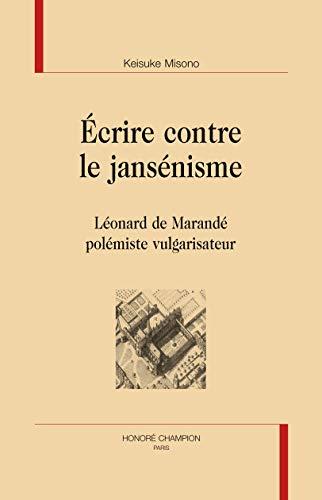 9782745323446: Ecrire Contre le Jansenisme. Léonard de Marande Polemiste Vulgarisateur.