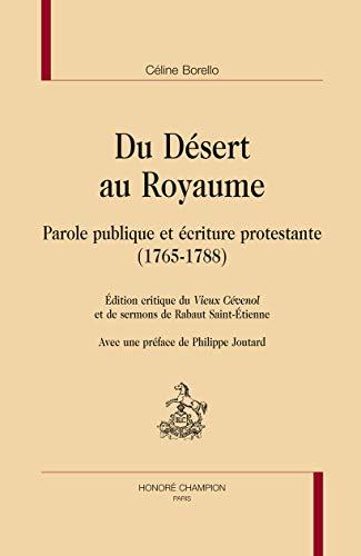 9782745324399: Du Désert au Royaume. Parole publique et écriture protestante (1765-1788).
