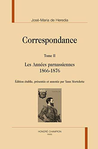 9782745324672: Correspondance. Tome II. Les Années parnassiennes.1866-1876.