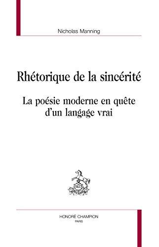9782745324894: Rhétorique de la sincérité. La poésie moderne en quête d'un langage vrai.