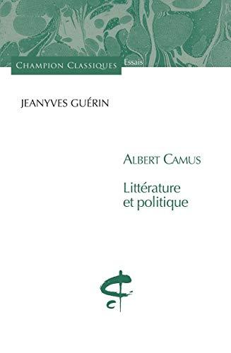 9782745325020: Albert Camus. Littérature et Politique.
