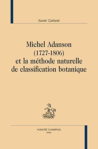 9782745326140: Michel Adanson (1727-1806) et la méthode naturelle de classification botanique.
