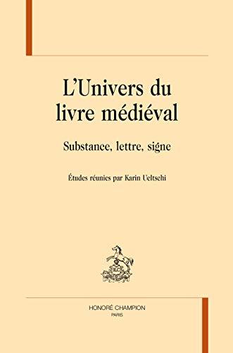 9782745326720: L'UNIVERS DU LIVRE MÉDIÉVIAL. Substance, lettre, signe.