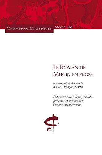 9782745326928: Le roman de Merlin en prose (bilingue) : Roman publié d'après le ms. BnF français 24394