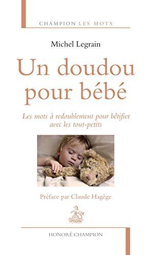 9782745326935: Un doudou pour bébé. Les mots à redoublement pour bêtifier avec les tout-petits.