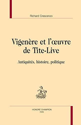 VIGENERE ET L OEUVRE DE TITE LIVE: CRESCENZO RICHARD