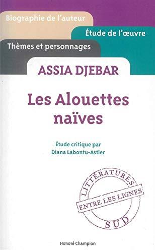 Assia Djebar: Les alouettes naïves: Labontu-Astier, Diana