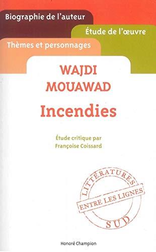 9782745327352: Wajdi Mouawad, Incendies - Études critiques par Françoise Coissard (Entre les lignes)