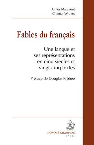9782745327635: Fables du fran�ais. Une langue et ses repr�sentations en cinq si�cles et vingt-cinq textes.