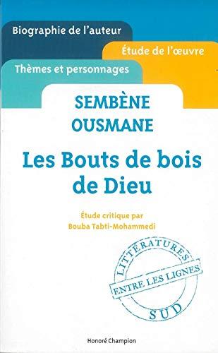 9782745327697: Ousmane Sembène - Les Bouts de bois de Dieu - etude critique ' entre les lignes ' [ Cliff Notes French ] (French Edition)