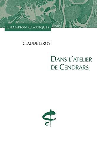 Dans l'atelier de Cendrars: Leroy, Claude