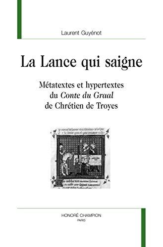 9782745327932: La Lance qui saigne. M�tatextes et hypertextes du