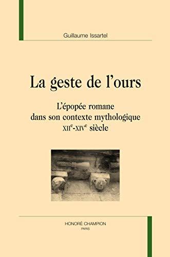 9782745328281: Le Geste de l'Ours. L'�pop�e romane dans son contexte mythologique (XIIe-XIVe si�cle).