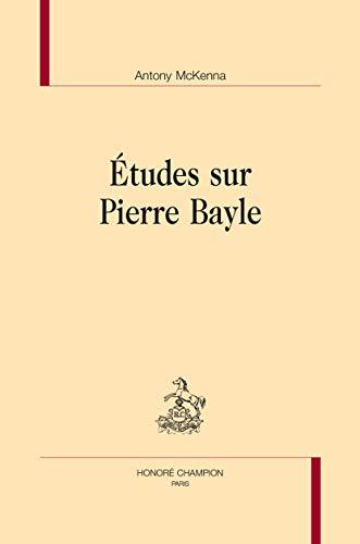9782745328434: Études sur Pierre Bayle.