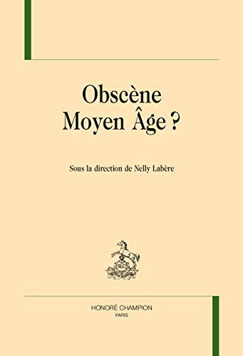 OBSCÈNE MOYEN AGE ?: NELLY LABÈRE