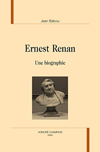 9782745328588: Ernest Renan. Une biographie.