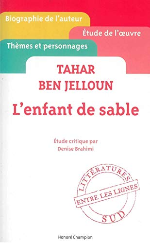 9782745329233: Tahar Ben Jelloun - L'enfant de sable - etude critique ' entre les lignes ' [ Cliff Notes French ] (French Edition)