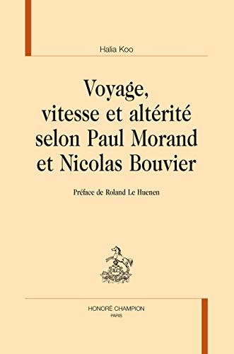 9782745329271: Voyage, vitesse et altérité selon Paul Morand et Nicolas Bouvier