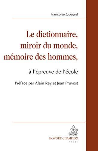 DICTIONNAIRE MIROIR DU MONDE -LE-: GUERARD FRANCOISE